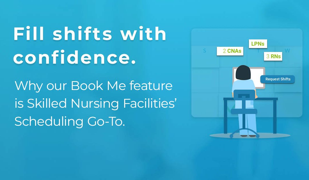 Why Skilled Nursing Facilities Love IntelyCare's Book Me Feature