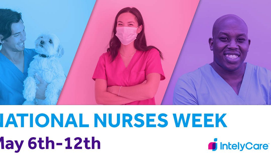 Nurses Week 2021: Everything You Need to Know