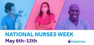 What Nurses Need to Know About Nurses Week 2021