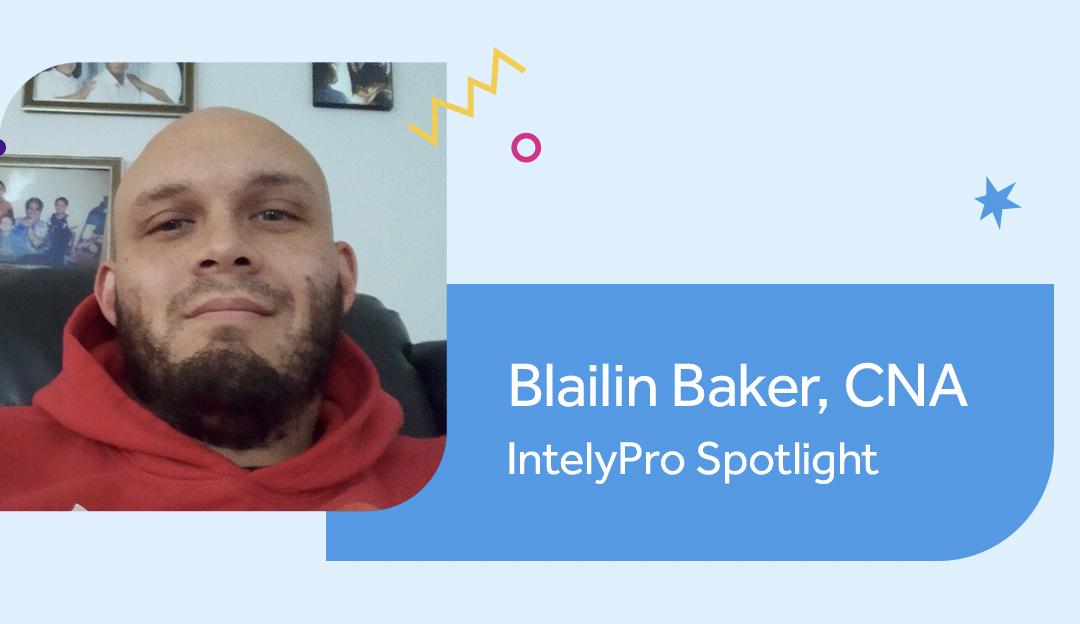 Blailin Baker CNA IntelyPro Spotlight