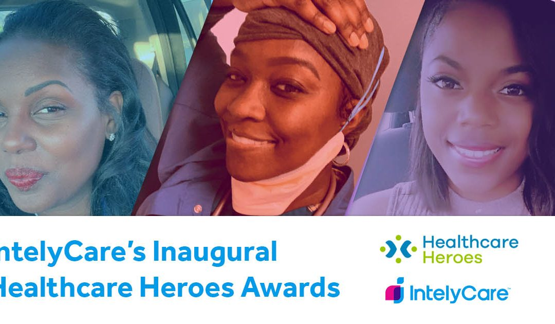 Meet the Winners of IntelyCare's Inaugural Healthcare Heroes Awards