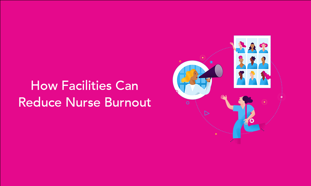 How Facilities Can Reduce Nurse Burnout
