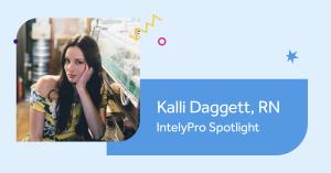 Kalli dagget Intelypro Spotlight IntelyCare