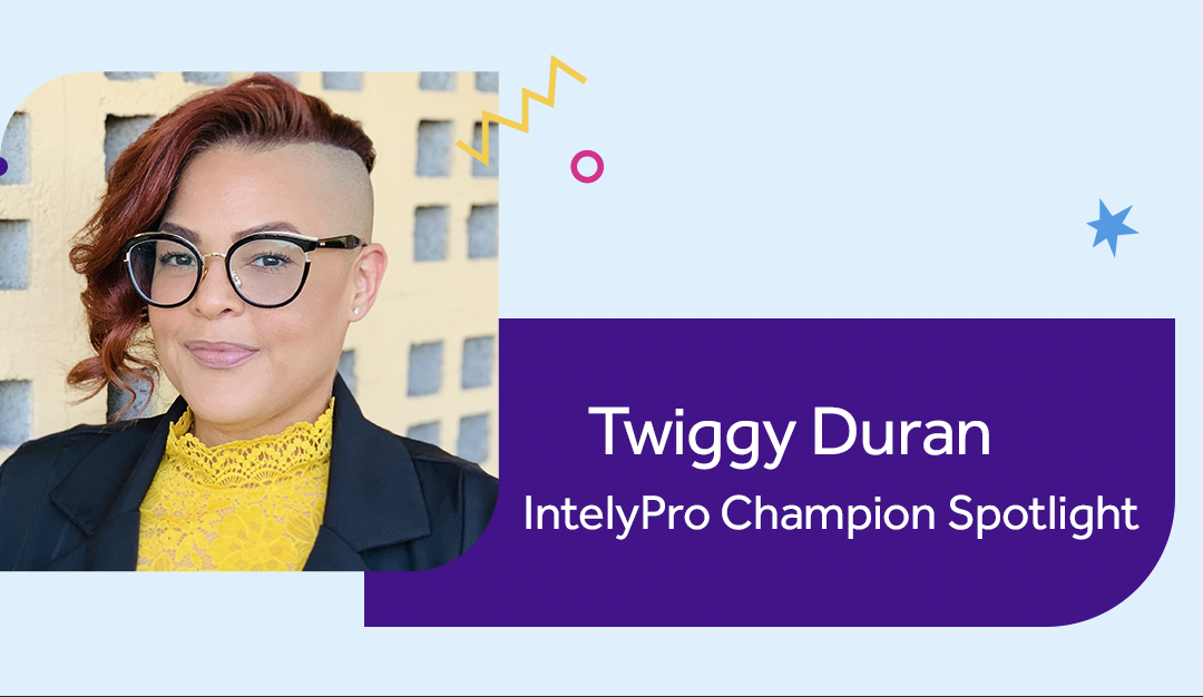 IntelyPro Champion Spotlight Series: Twiggy Duran