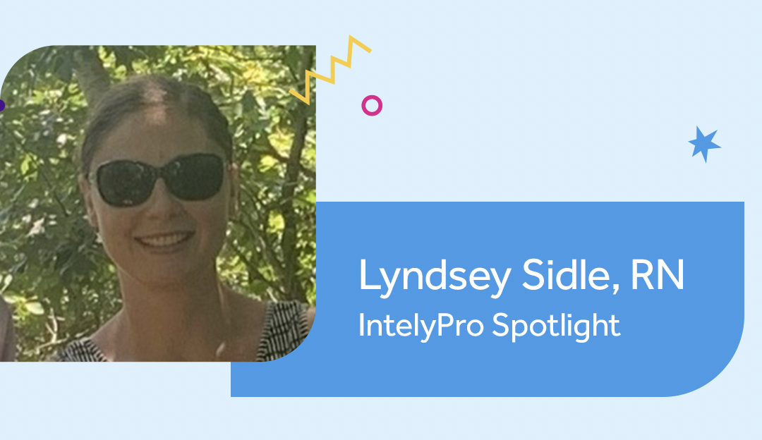 IntelyPro Spotlight Series: Lyndsey Sidle, RN