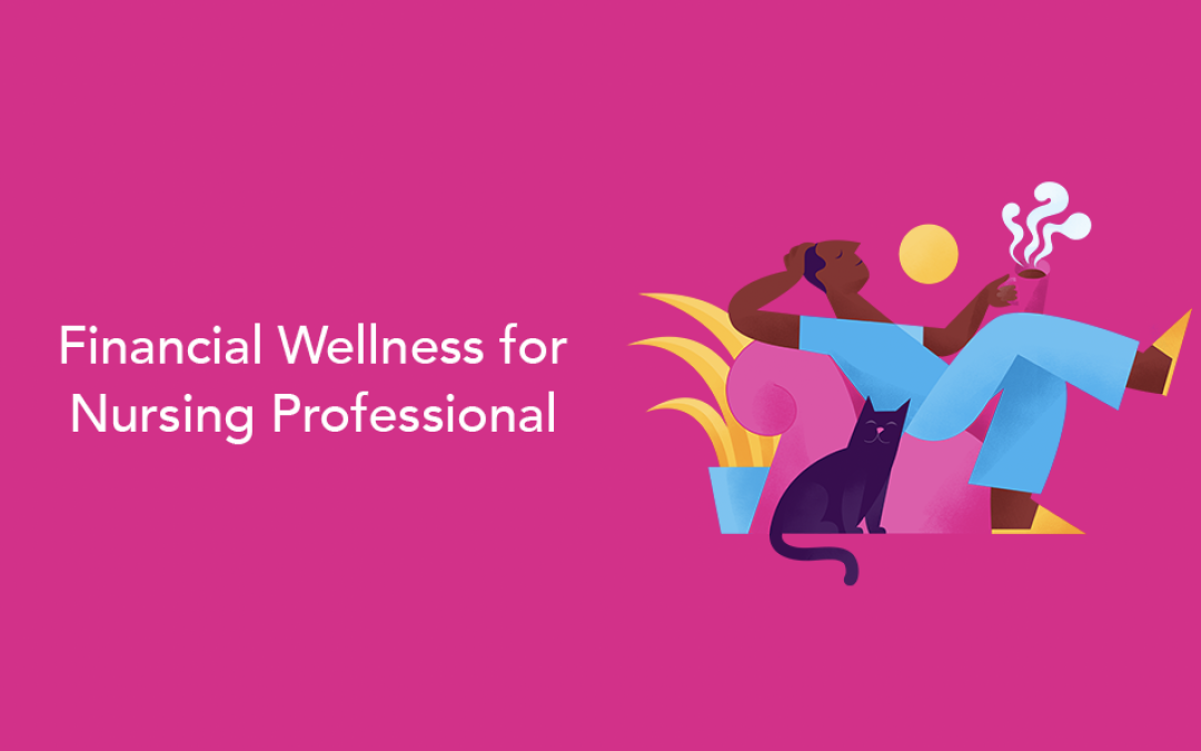 Financial Wellness for Nursing Professionals