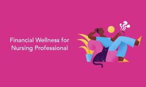 Financial Wellness for Nurses Blog
