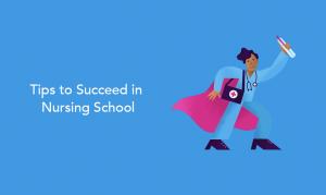 Tips to Succeed in Nursing School