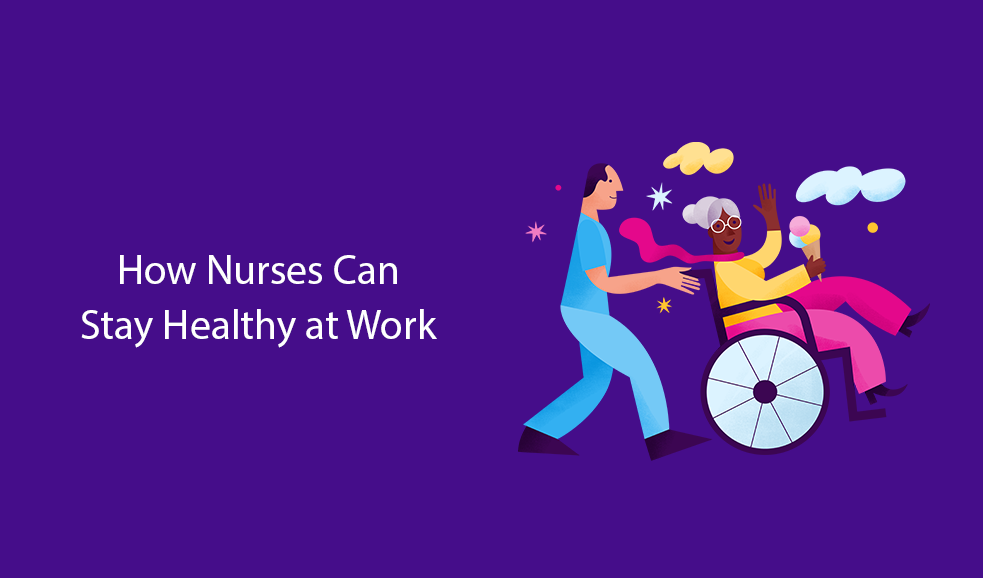 How Nurses Can Stay Healthy At Work