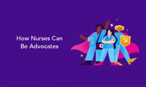 How Nurses Can Be Advocates